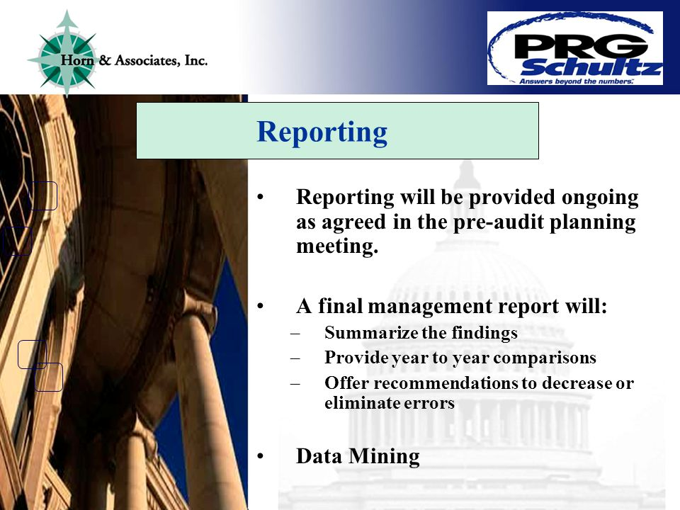 Reporting Reporting will be provided ongoing as agreed in the pre-audit planning meeting.