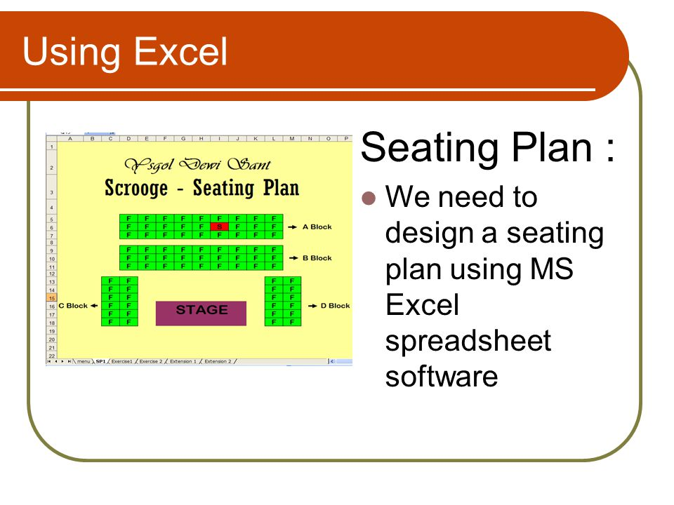 Using Excel Seating Plan : We need to design a seating plan using MS Excel spreadsheet software