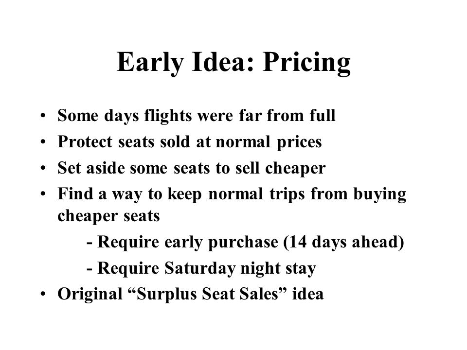 Lowering Discount fares Increases Revenues Lower fares gain Revenue when aircraft are empty Lower fare traffic must not be allowed to fill high-fare seats Revenue Management offers only surplus seats at low fares
