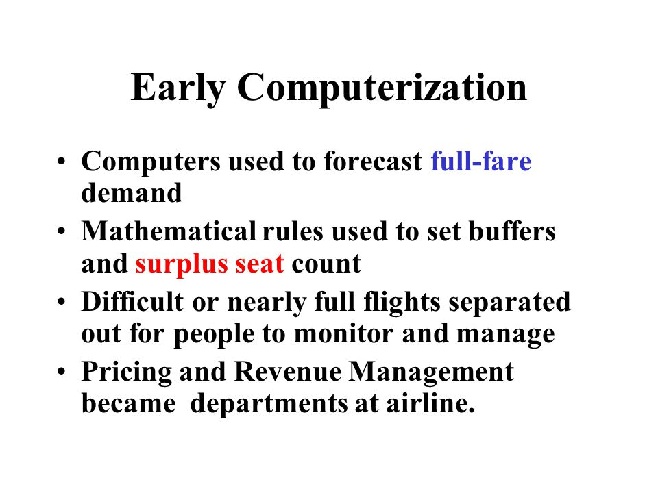 Revenue Management Grows Yet bigger discounts used to fill very empty flights Carriers without a Revenue Management system put at a competitive disadvantage Computer systems become increasingly complicated Outside companies sell systems to airlines
