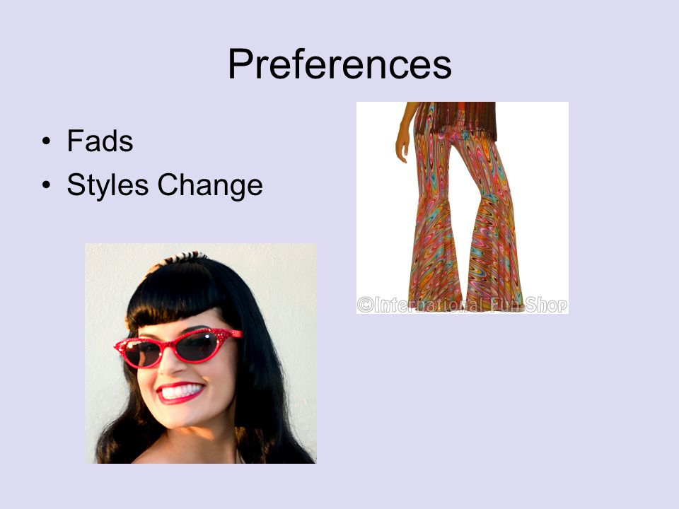 Preferences Fads Styles Change