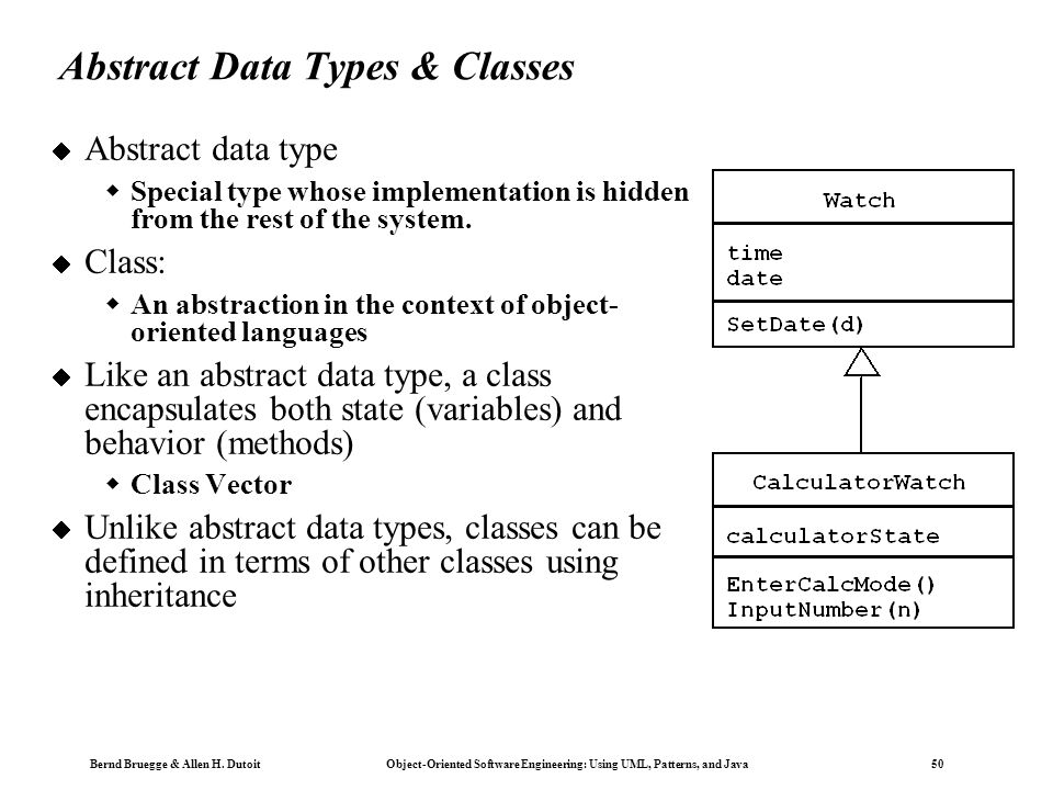 Bernd Bruegge & Allen H. Dutoit Object-Oriented Software Engineering: Using UML, Patterns, and Java 49 Concepts in software: Type and Instance Type: A