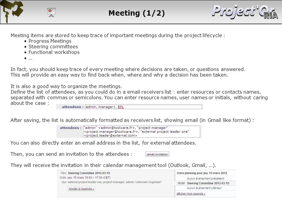 Meeting (1/2) Meeting items are stored to keep trace of important meetings during the project lifecycle : Progress Meetings Steering committees Functi
