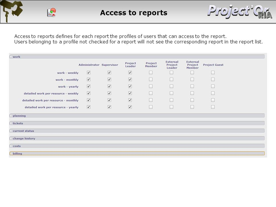 Access to reports Access to reports defines for each report the profiles of users that can access to the report. Users belonging to a profile not chec