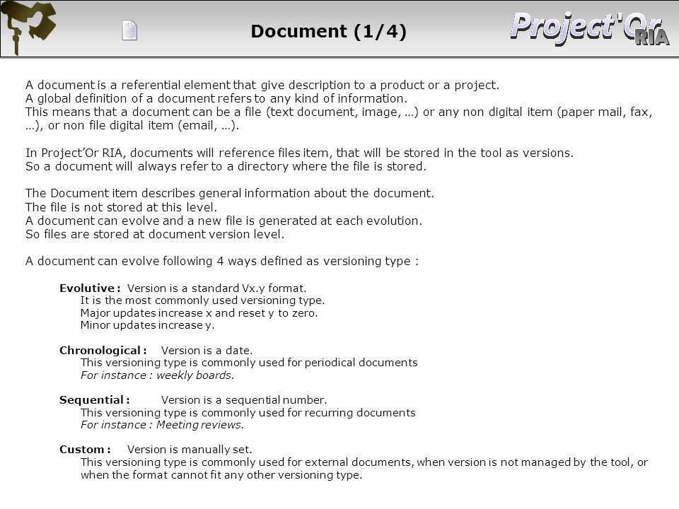 Document (1/4) A document is a referential element that give description to a product or a project. A global definition of a document refers to any ki