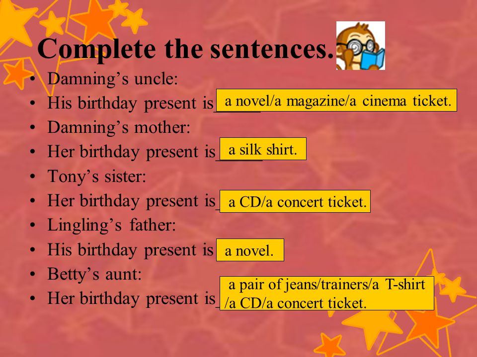 Complete the sentences.Damnings uncle: His birthday present is_____.