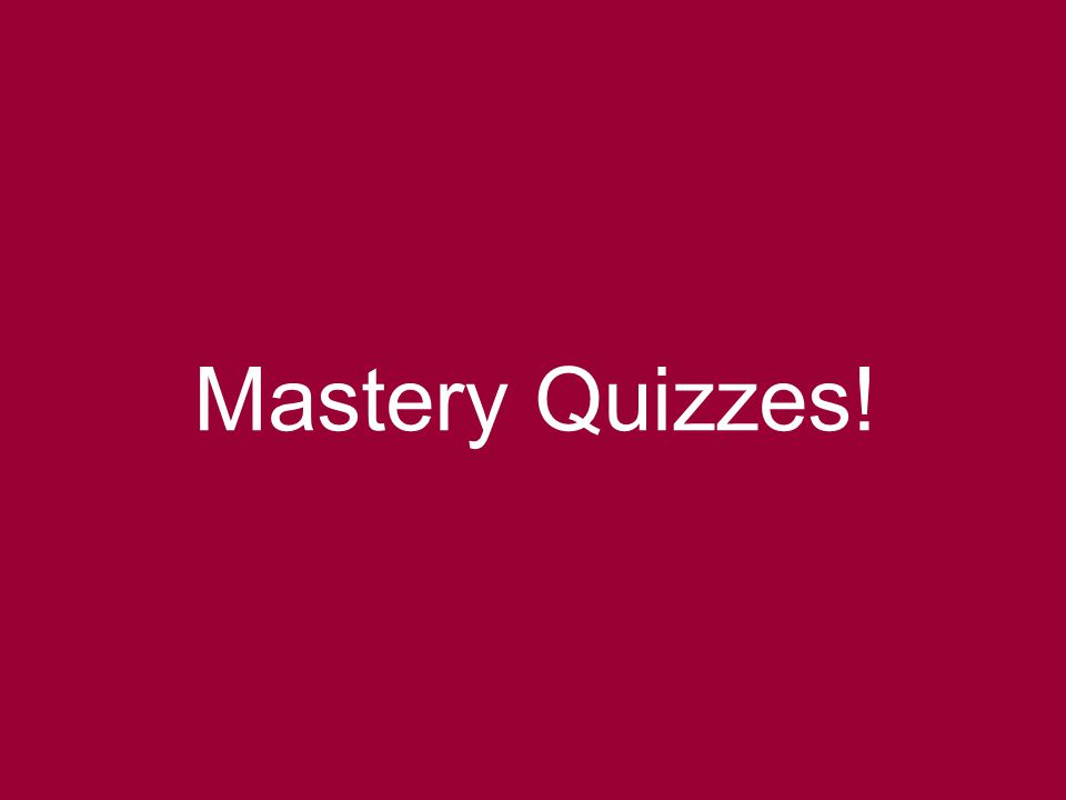 11 Mastery Quizzes!