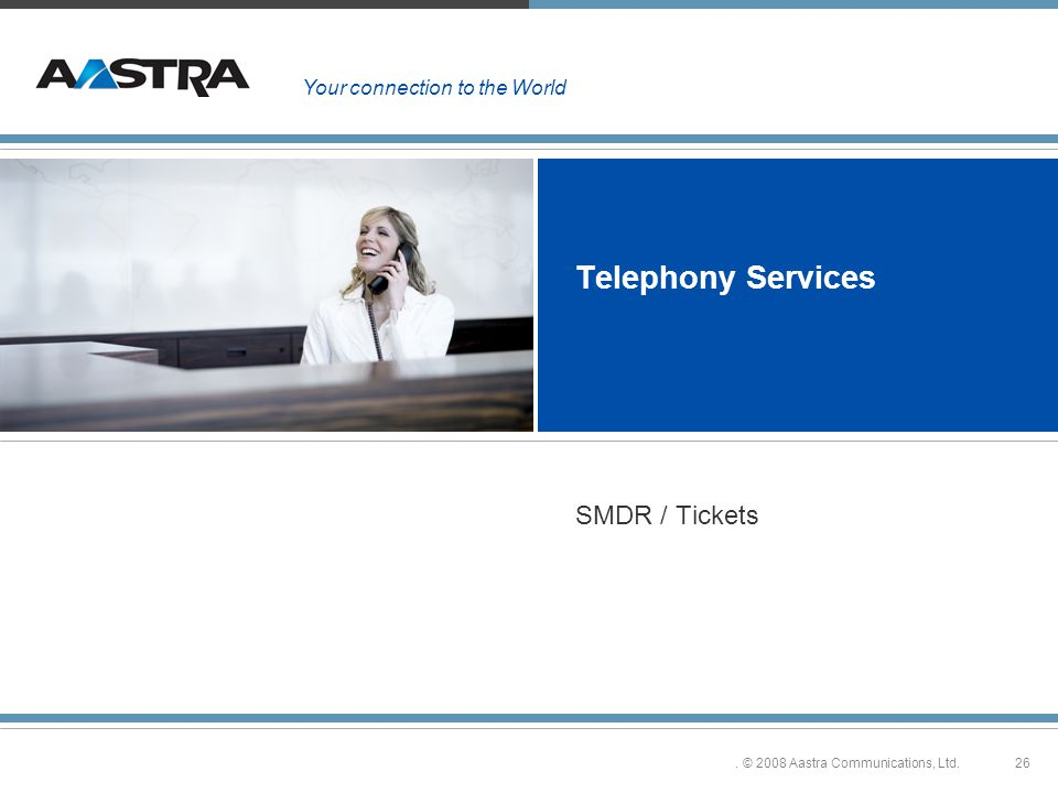 26. © 2008 Aastra Communications, Ltd.