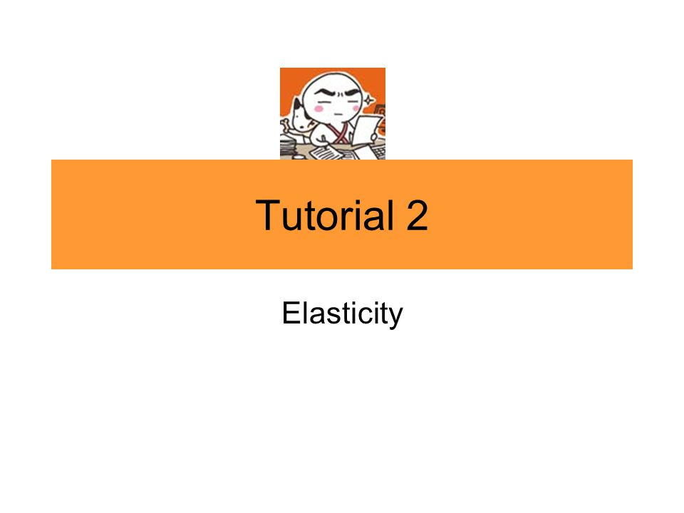 Elasticity 5 For the following goods, what is the elasticity of demand.