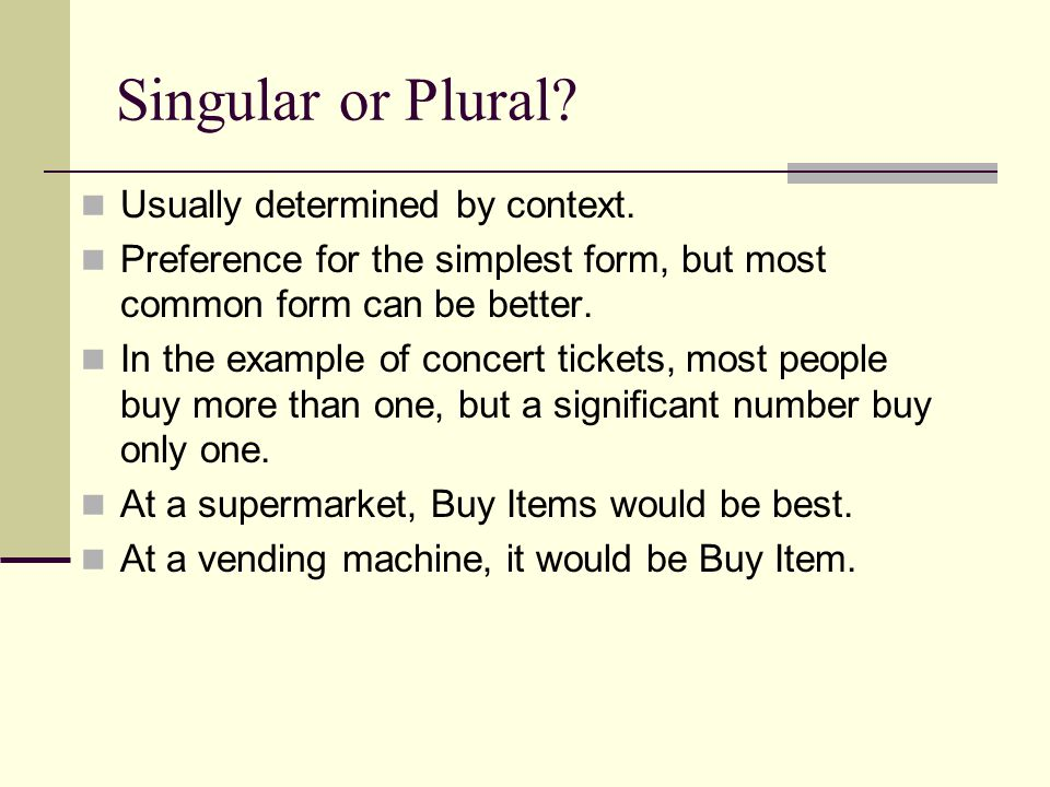 Singular or Plural. Usually determined by context.