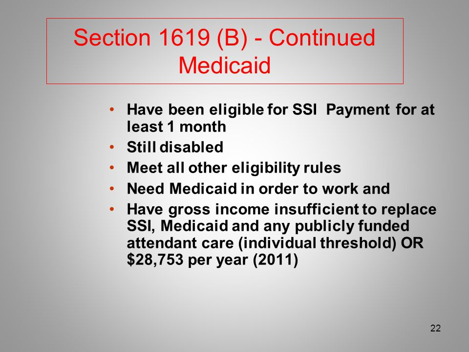 If you lose all or part your SSI check because of your wages you can keep your Medicaid under 1619(a) or (b) If you lose your SSI check for ANY other reason you also lose Medicaid Medicaid may be stopped because excess resources.