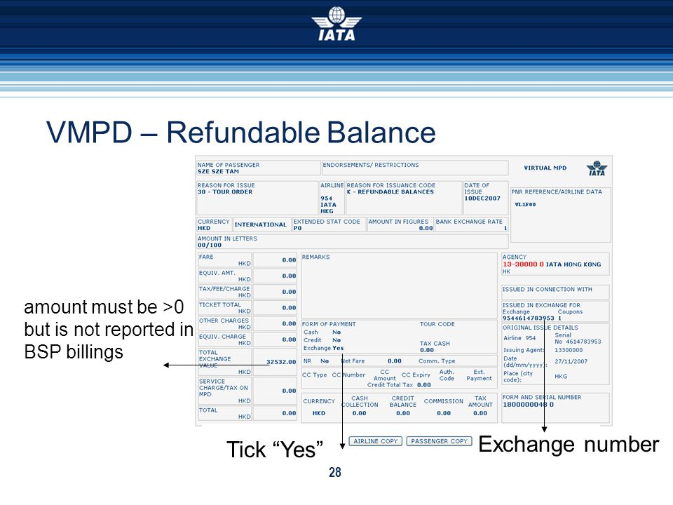 28 VMPD – Refundable Balance amount must be >0 but is not reported in BSP billings Exchange number Tick Yes