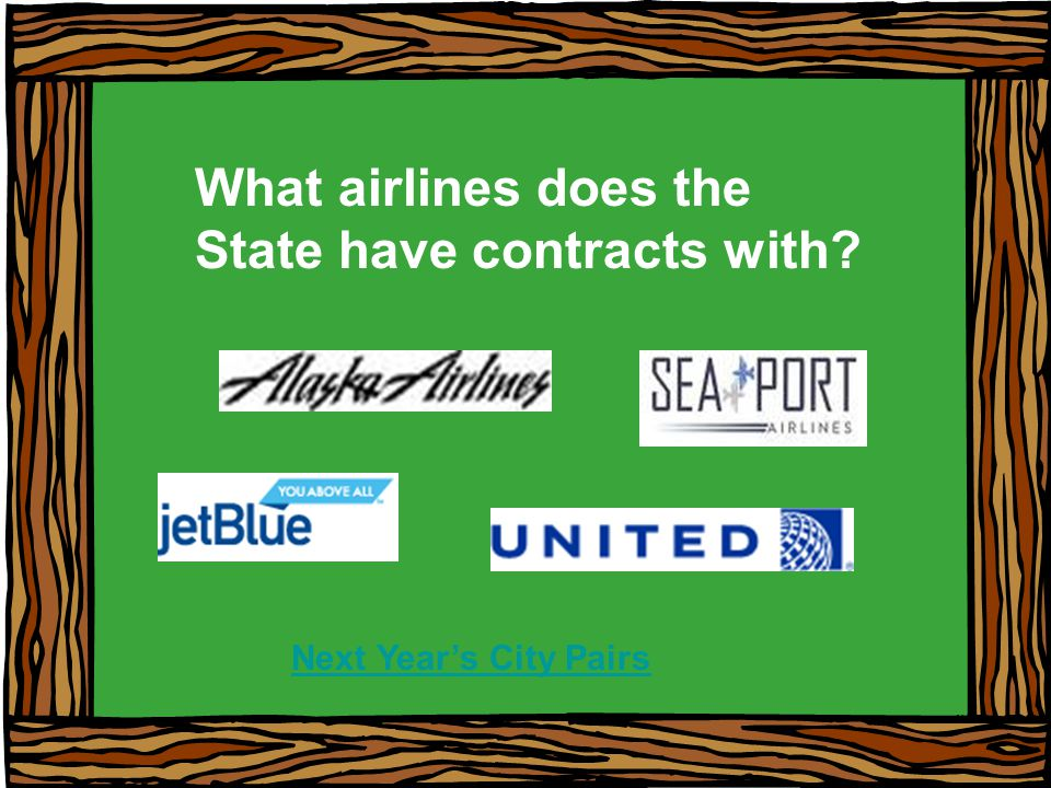 What airlines does the State have contracts with? Next Years City Pairs