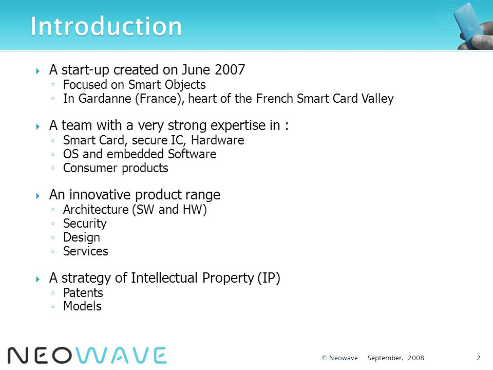 September, 20083© Neowave Design, produce and distribute « Smart Objects » and associated services
