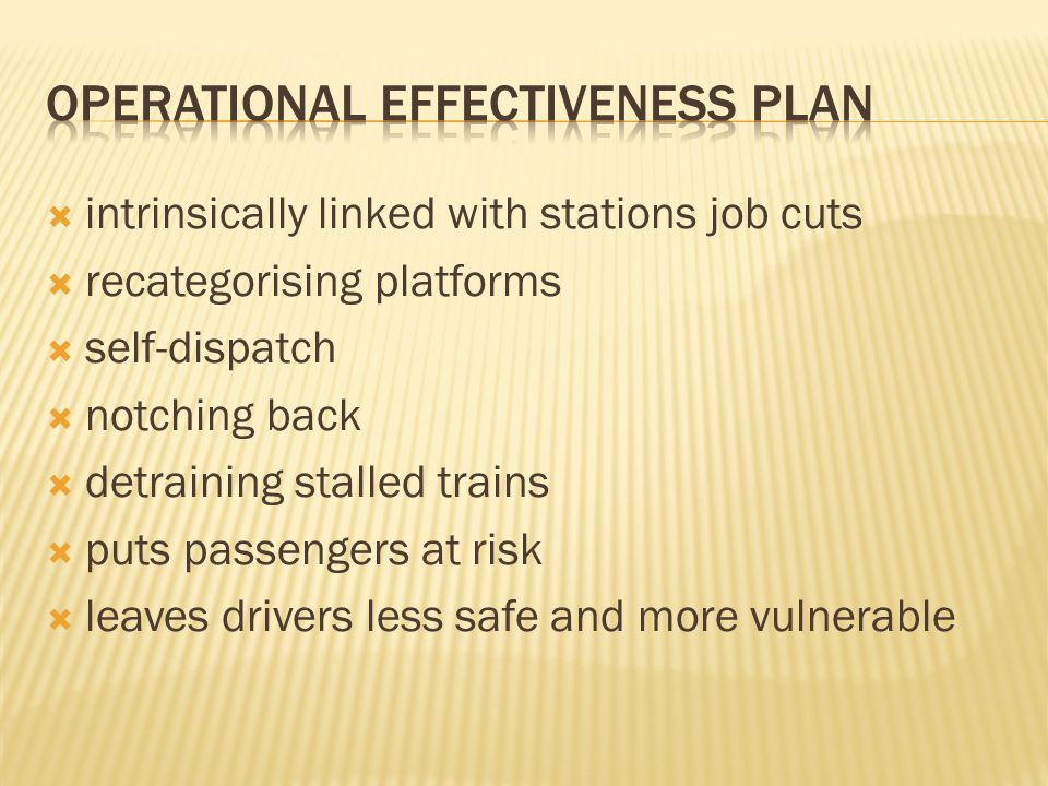 intrinsically linked with stations job cuts recategorising platforms self-dispatch notching back detraining stalled trains puts passengers at risk leaves drivers less safe and more vulnerable