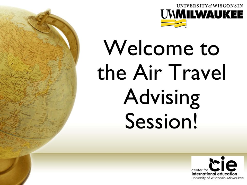 Welcome to the Air Travel Advising Session!