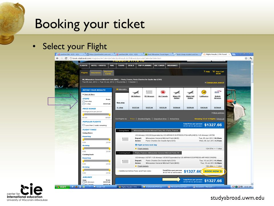 Booking your ticket studyabroad.uwm.edu Select your Flight