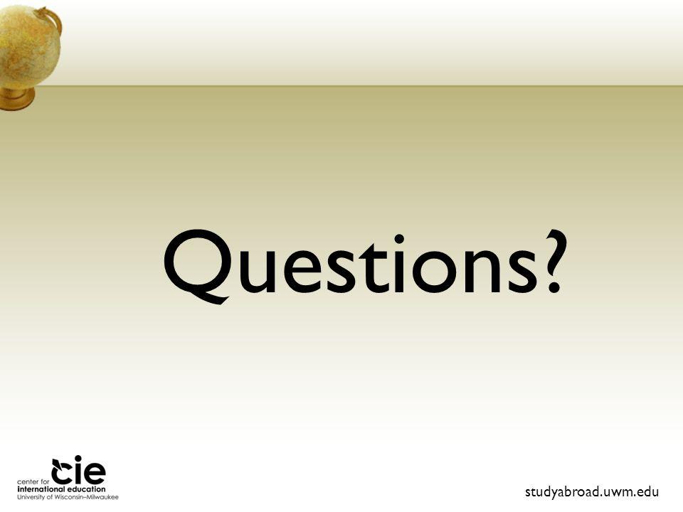 Questions? studyabroad.uwm.edu