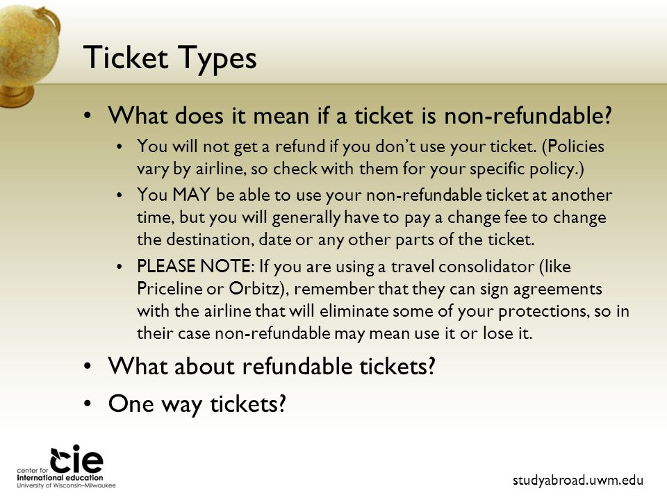 Ticket Types What does it mean if a ticket is non-refundable.
