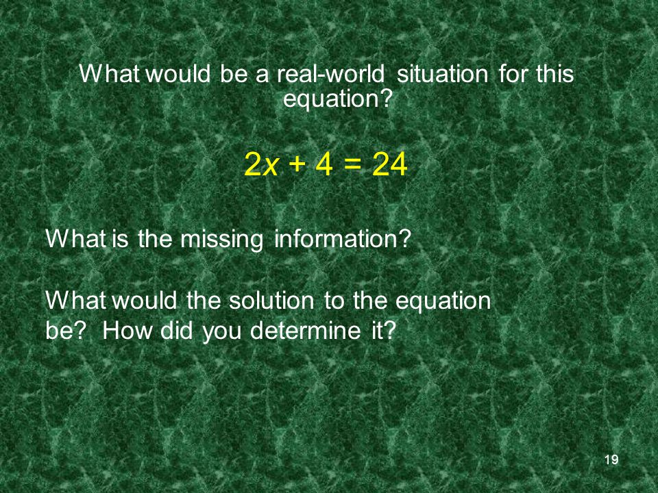 19 What would be a real-world situation for this equation.