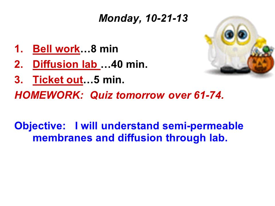 Monday, Bell work…8 min 2.Diffusion lab …40 min.