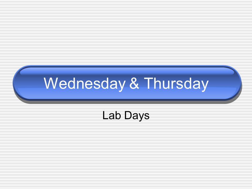 Wednesday & Thursday Lab Days