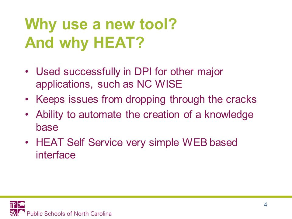 4 Why use a new tool. And why HEAT.