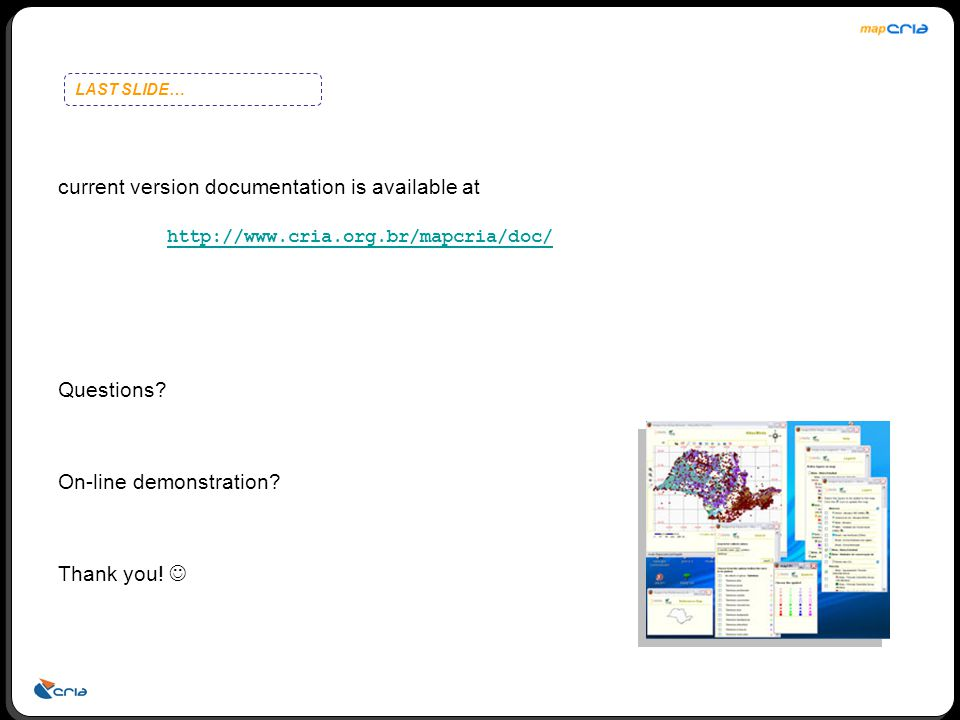 current version documentation is available at http://www.cria.org.br/mapcria/doc/ Questions.