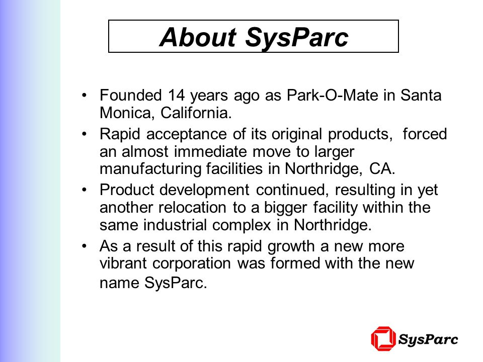 Founded 14 years ago as Park-O-Mate in Santa Monica, California.