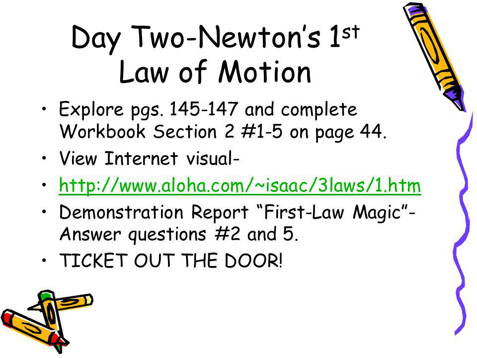 Day Two-Newtons 1 st Law of Motion Explore pgs.