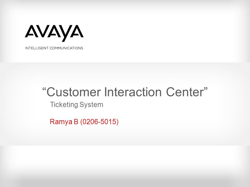 Customer Interaction Center Ramya B (0206-5015) Ticketing System