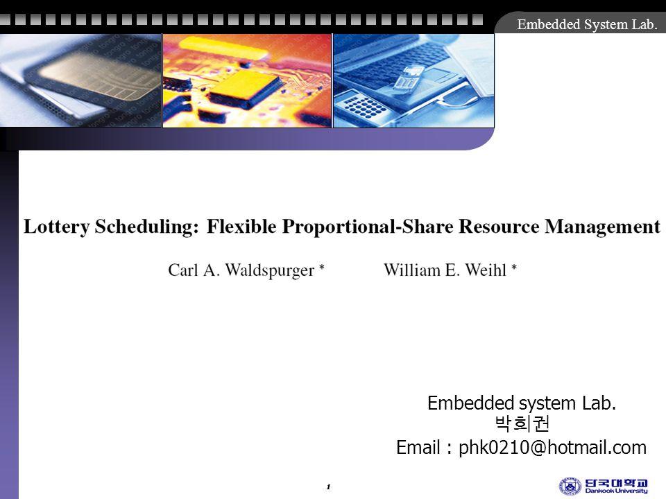 Embedded System Lab. 1 Embedded system Lab. Email : phk0210@hotmail.com