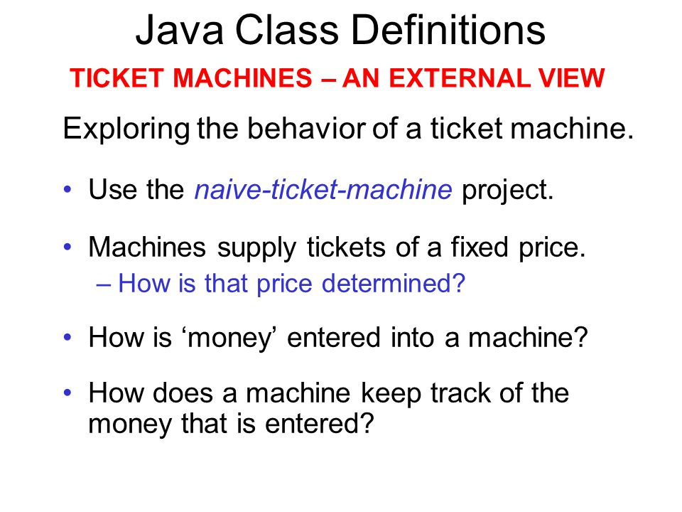 BlueJ Demonstration A first look at the naive-ticket-machine project