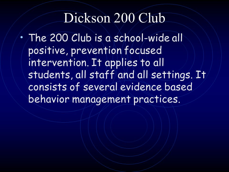 The 200 Club is a school-wide all positive, prevention focused intervention.