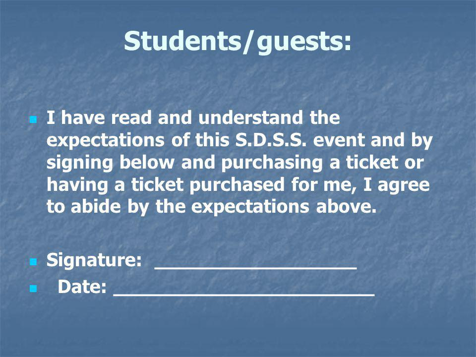 Students/guests: I have read and understand the expectations of this S.D.S.S.