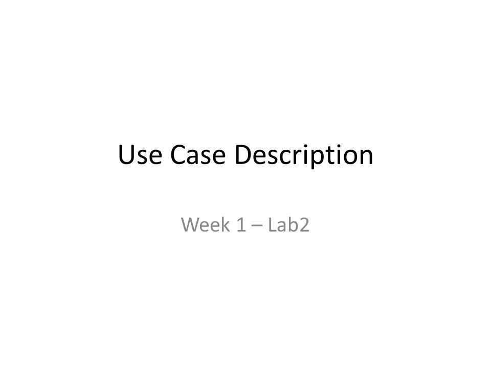 Use Case Description Week 1 – Lab2