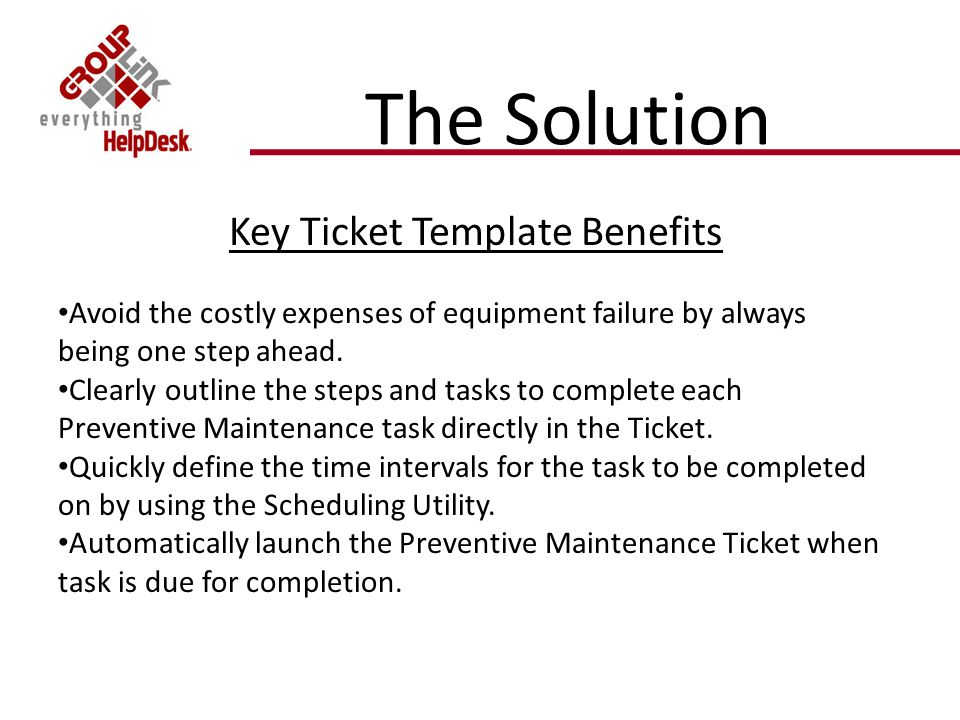 Summary of Benefits 1.The application not only perfectly organizes and tracks your Preventive Maintenance Program but is also provides a smooth solution for your IT help requests.