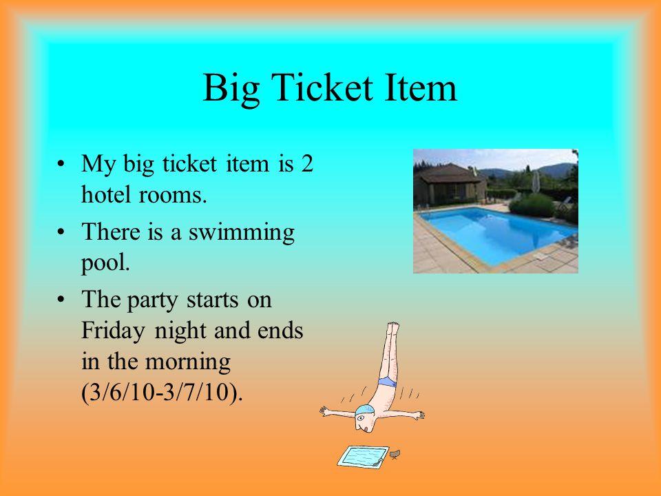Big Ticket Item My big ticket item is 2 hotel rooms.