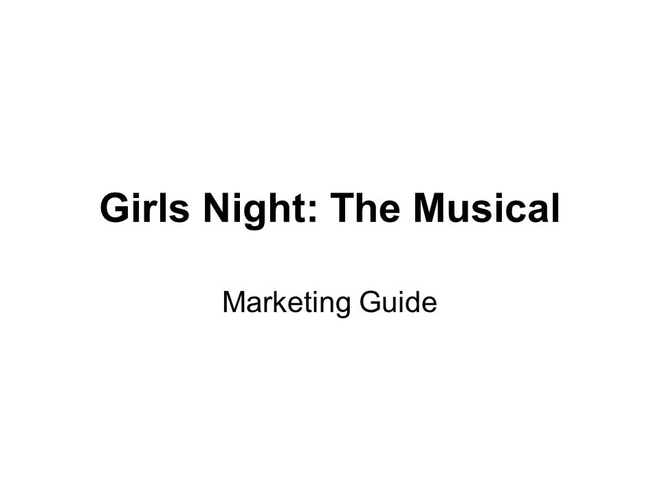 Girls Night: The Musical Marketing Guide