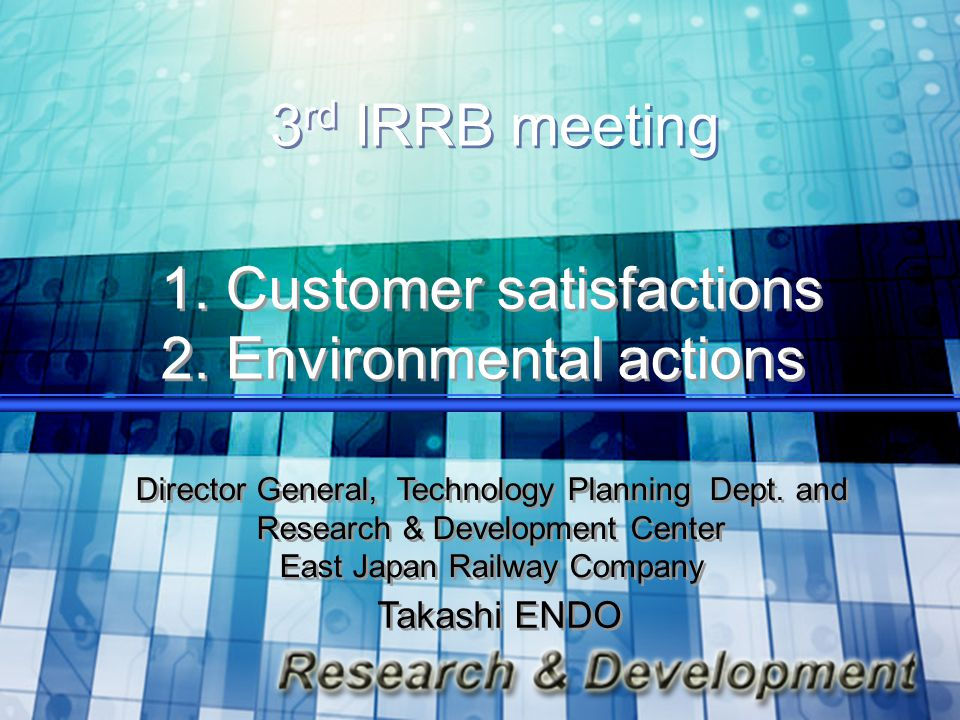 3 rd IRRB meeting 1. Customer satisfactions 2. Environmental actions 1.