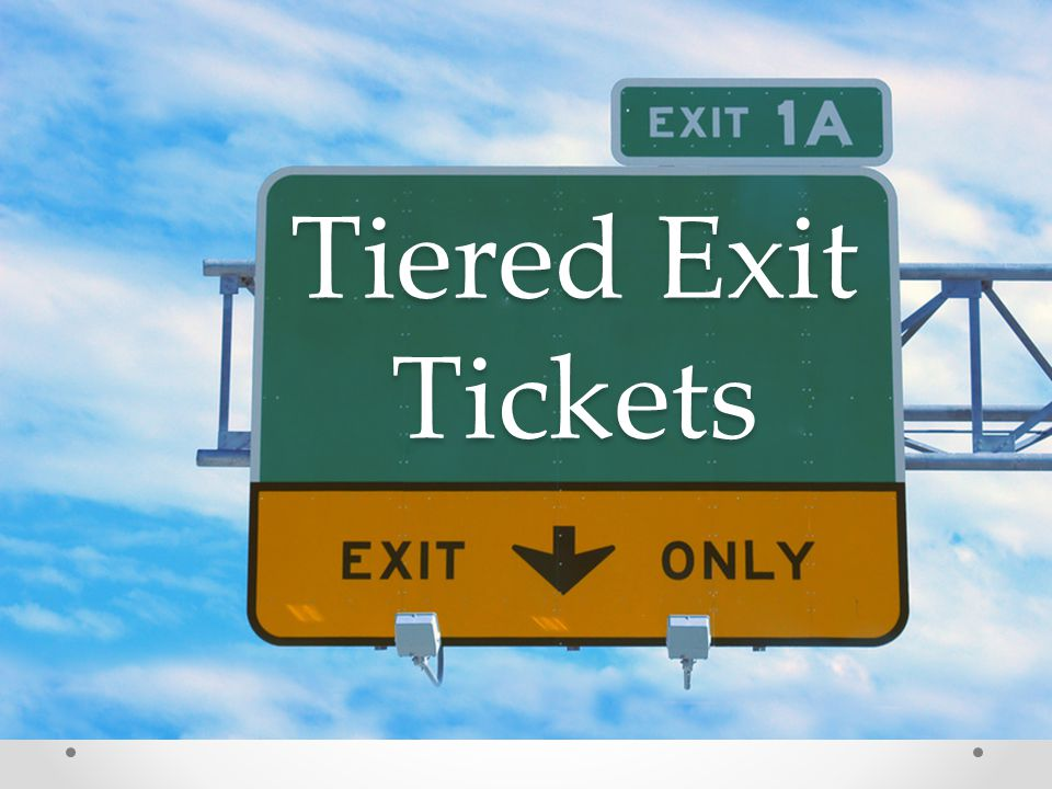 Content/Language Objective Today I will… Practice creating tiered exit tickets for a Navigator module by completing a Navigator lesson in groups.