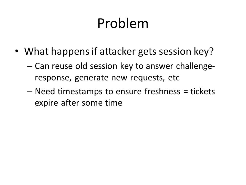 What happens if attacker gets session key.