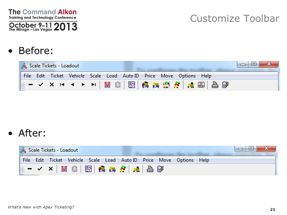 Customize Toolbar Before: After: What s New with Apex Ticketing? 21