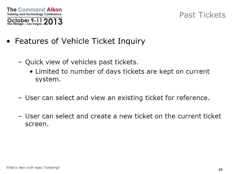 Past Tickets Features of Vehicle Ticket Inquiry –Quick view of vehicles past tickets.