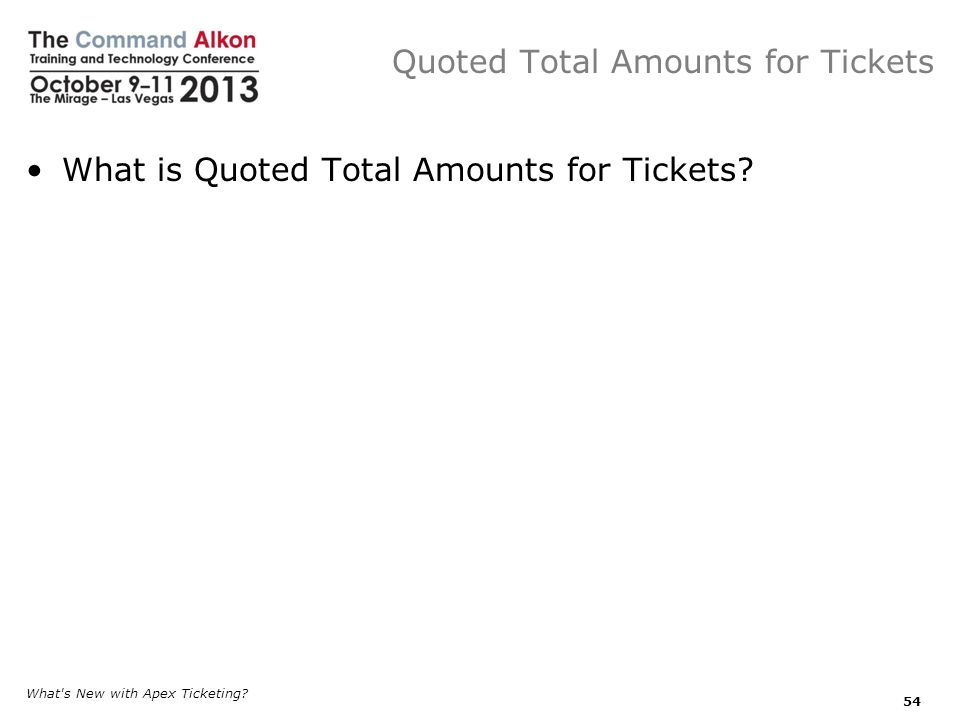 Quoted Total Amounts for Tickets What is Quoted Total Amounts for Tickets.