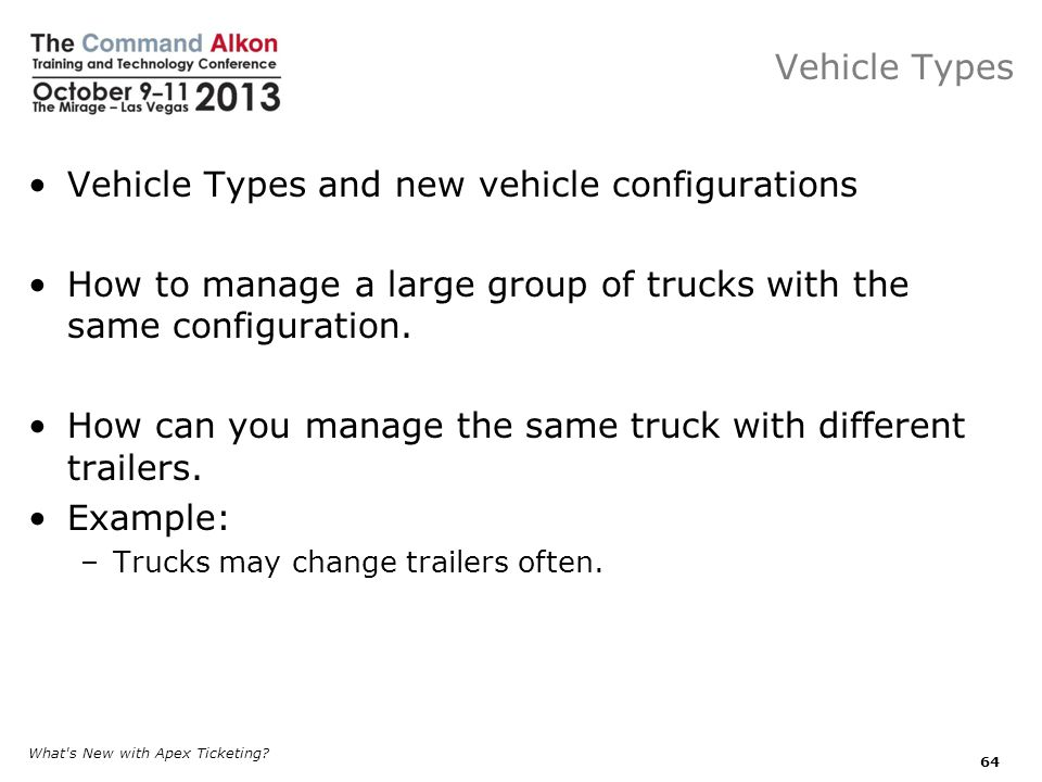 Vehicle Types Vehicle Types and new vehicle configurations How to manage a large group of trucks with the same configuration.