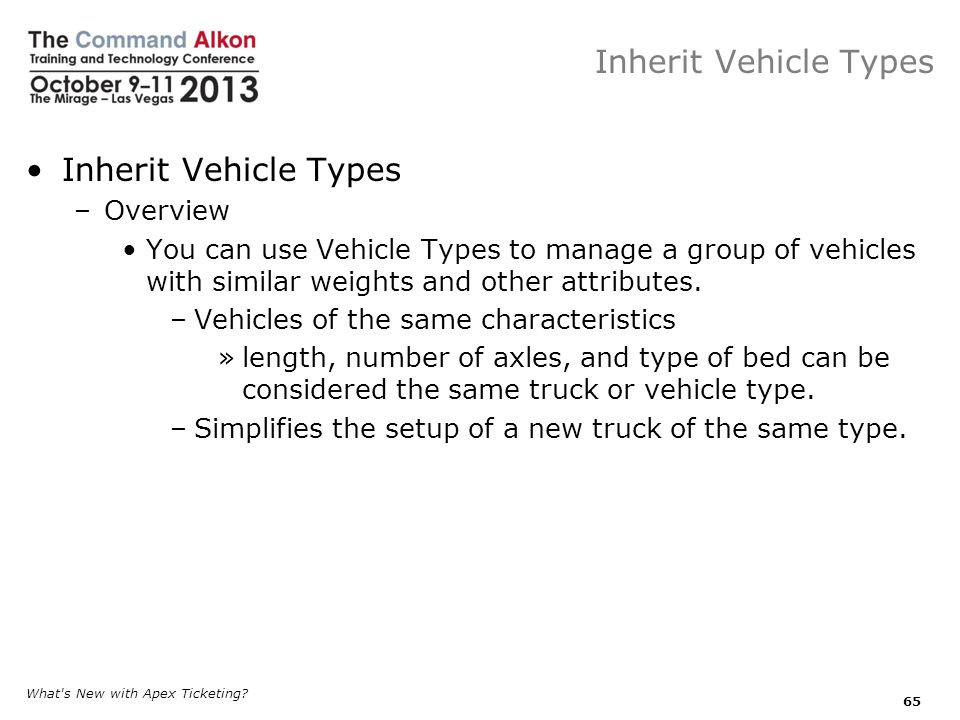 Inherit Vehicle Types –Overview You can use Vehicle Types to manage a group of vehicles with similar weights and other attributes.