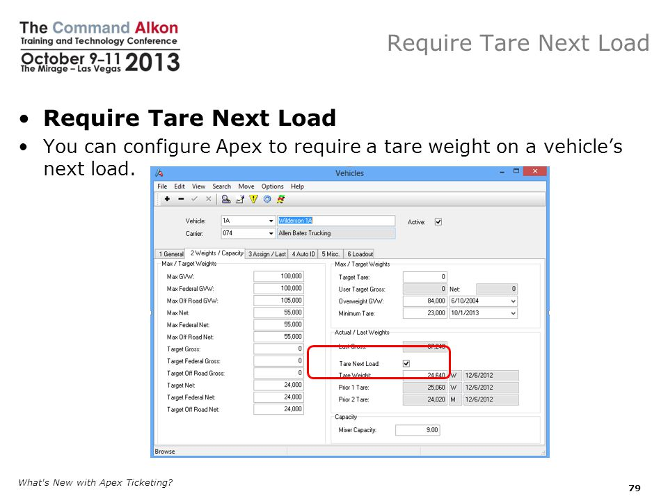 Require Tare Next Load You can configure Apex to require a tare weight on a vehicles next load.