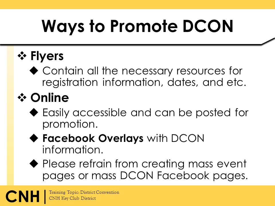 Training Topic: District Convention CNH Key Club District CNH | Flyers Contain all the necessary resources for registration information, dates, and et