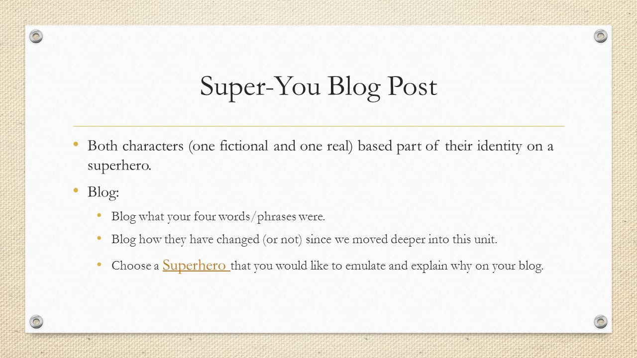 Super-You Blog Post Both characters (one fictional and one real) based part of their identity on a superhero.